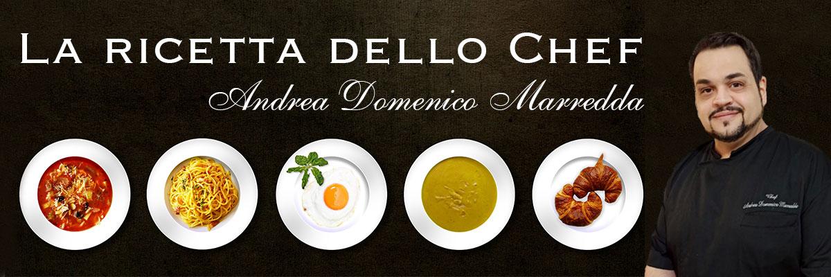 La Ricetta Dello Chef Andrea Domenico Marredda